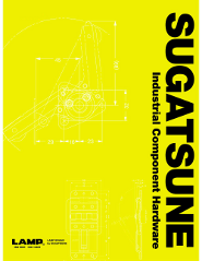 The Sugatsune catalog allows you to find the right component for the job everytime.